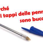 Tappo di una penna bic con un foro che serve ad evitare il soffocamento